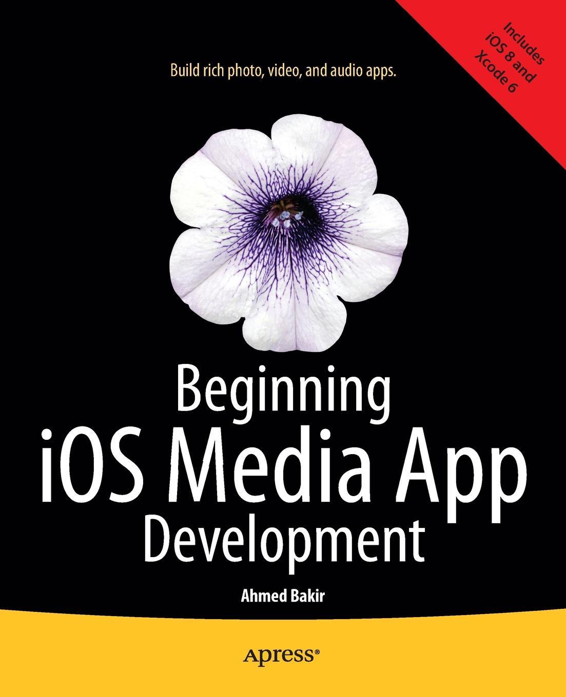 цены на Ahmed Bakir Beginning iOS Media App Development  в интернет-магазинах