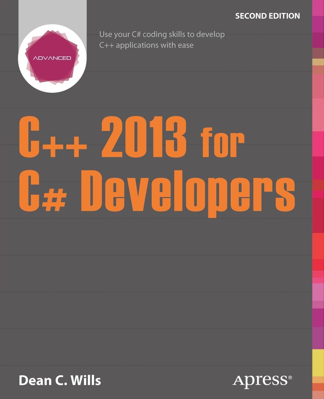 Dean C. Wills C++ 2013 for C# Developers c