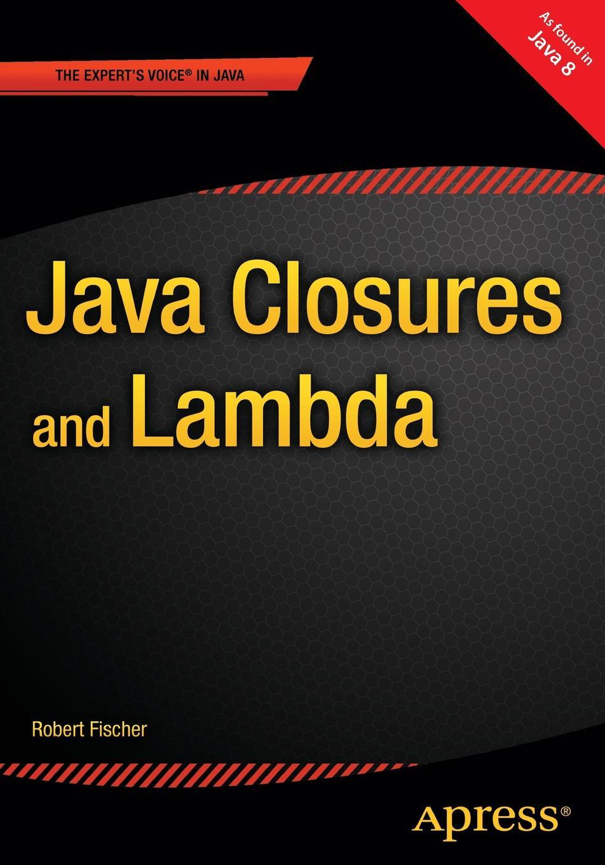 Robert Fischer Java Closures and Lambda