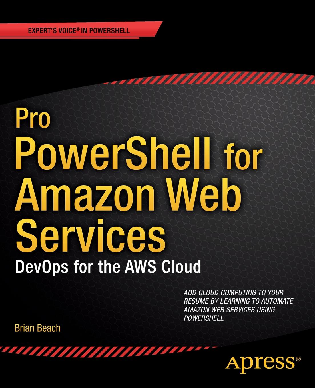 Brian Beach Pro Powershell for Amazon Web Services. Devops for the Aws Cloud wouter de kort devops on the microsoft stack