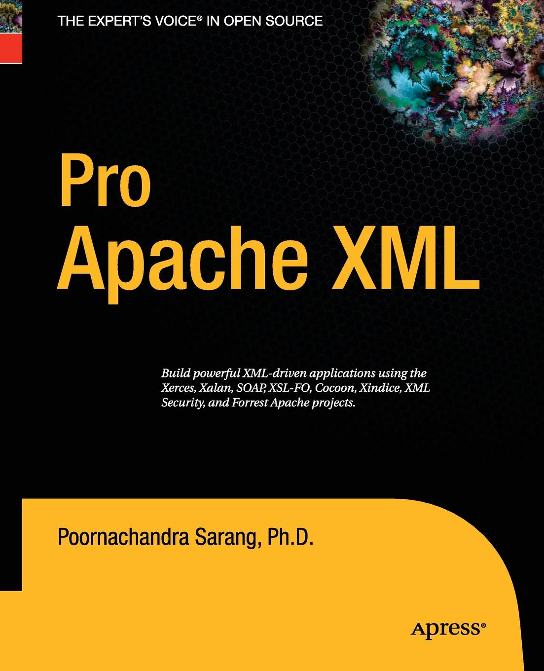 Poornachandra Sarang Pro Apache XML theodore leung w professional xml development with apache tools xerces xalan fop cocoon axis xindice