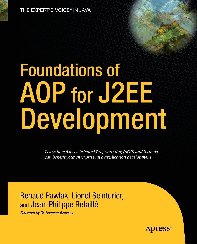 Lionel Seinturier, Renaud Pawlak Foundations of AOP for J2EE Development jeff younker foundations of agile python development