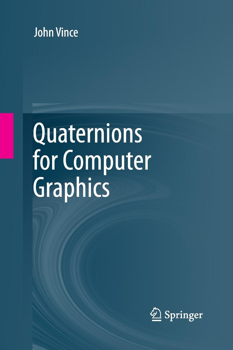 цена на John Vince Quaternions for Computer Graphics