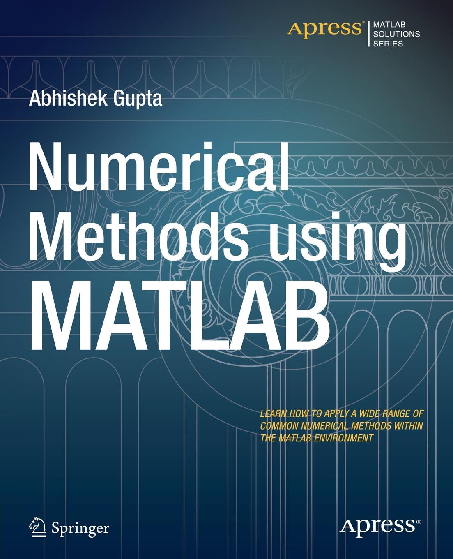 Abhishek Gupta Numerical Methods using MATLAB