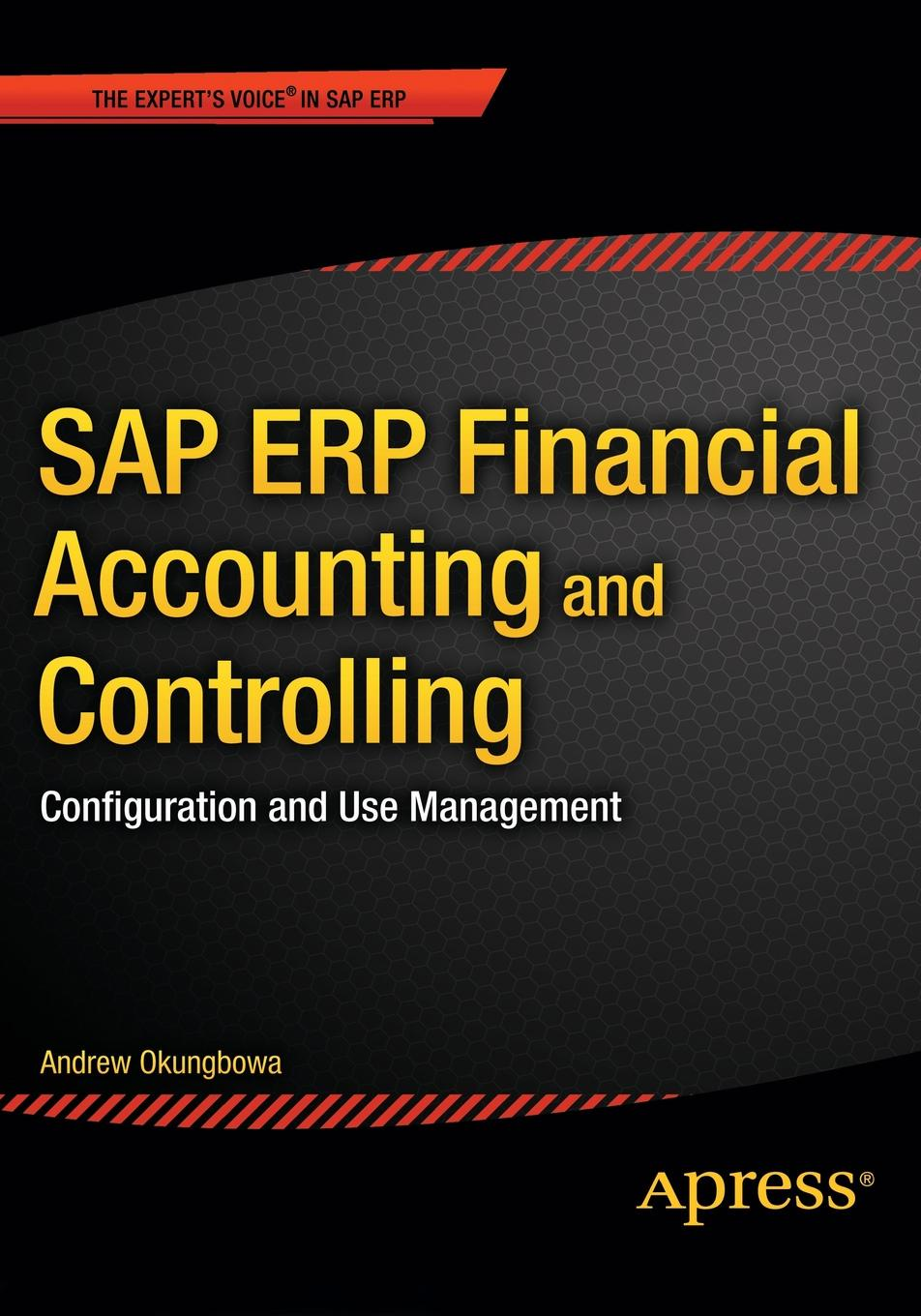 Фото - Andrew Okungbowa SAP ERP Financial Accounting and Controlling. Configuration and Use Management kapil sharma configuring sap erp sales and distribution