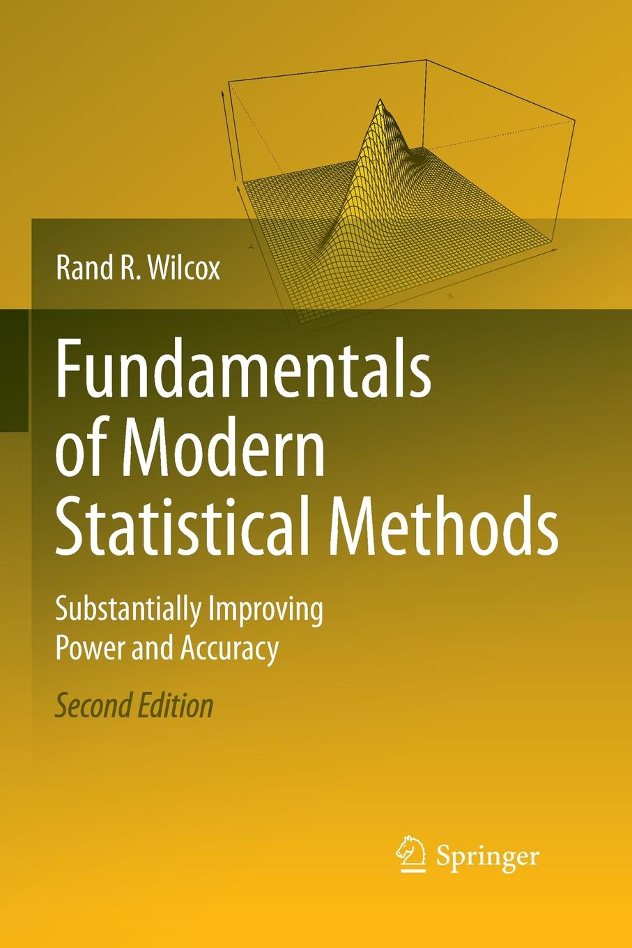 Rand R. Wilcox Fundamentals of Modern Statistical Methods. Substantially Improving Power and Accuracy r donati mathematical fundamentals of trajectory dynamics
