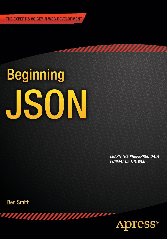 Ben Smith Beginning JSON asan agibetov essence of json