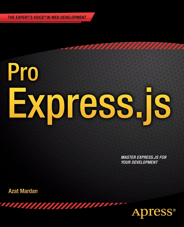 Azat Mardan Pro Express.js
