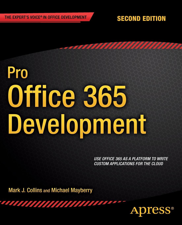 Michael Mayberry, Mark Collins Pro Office 365 Development sarah mayberry karštos naktys kitoje pasaulio pusėje