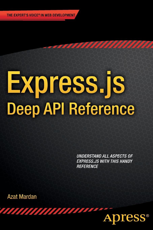 Azat Mardan Express.js Deep API Reference