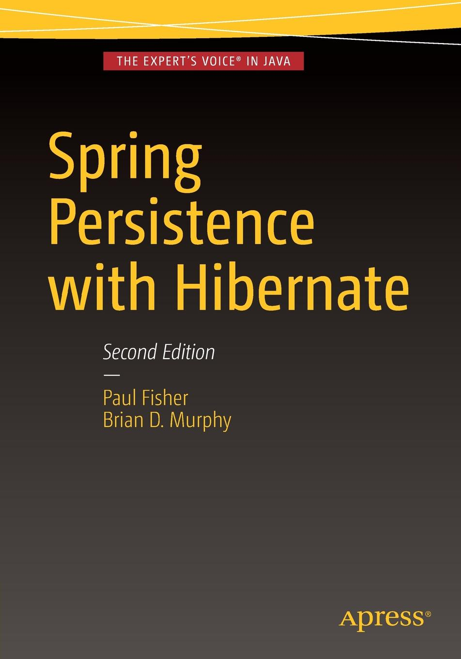 Paul Fisher, Brian D. Murphy Spring Persistence with Hibernate