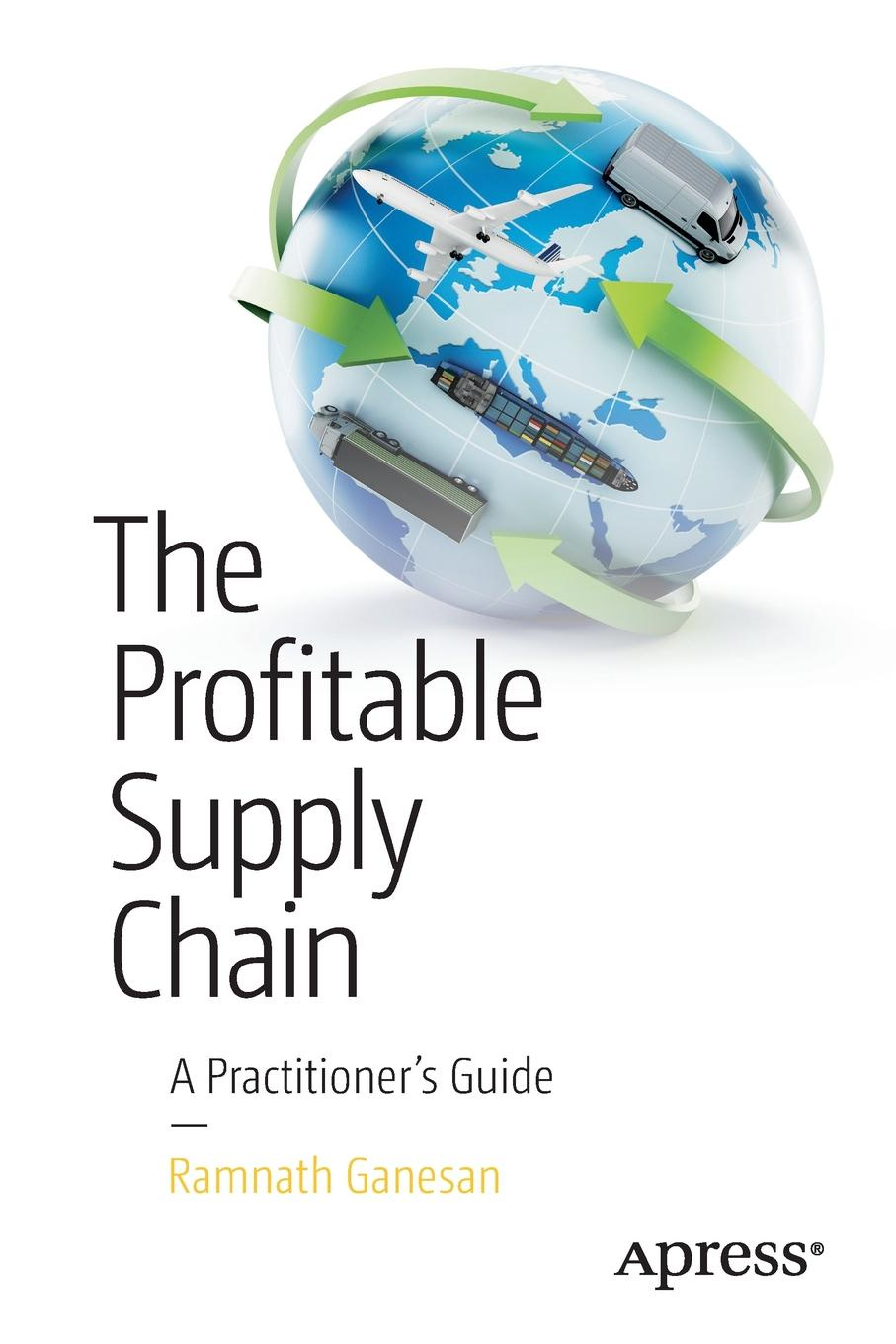Ramnath Ganesan The Profitable Supply Chain. A Practitioner's Guide jim gatheral the volatility surface a practitioner s guide