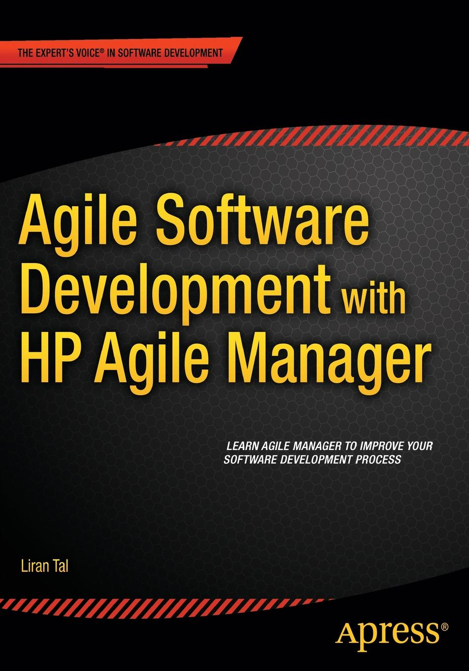 Liran Tal Agile Software Development with HP Agile Manager jeff younker foundations of agile python development