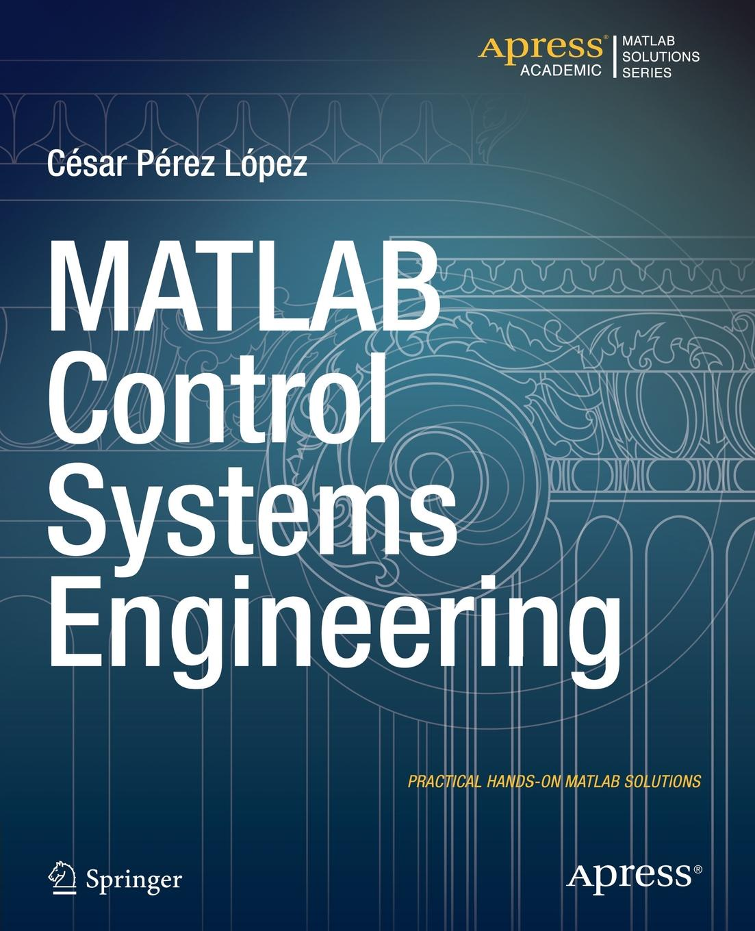 Cesar Lopez MATLAB Control Systems Engineering