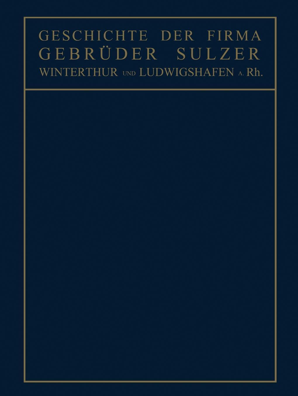 Conrad Matschoss Geschichte Der Firma Gebruder Sulzer. Winterthur Und Ludwigshafen A. Rh. юбка firma