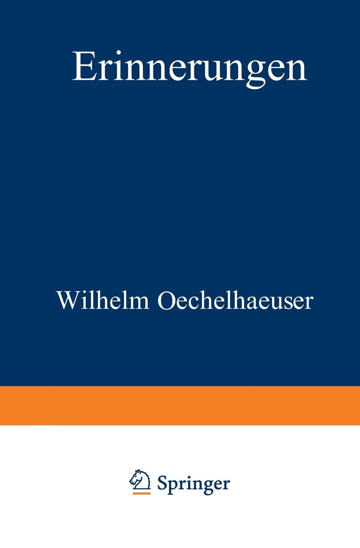Wilhelm Oechelhaeuser Erinnerungen aus den jahren 1848 bis 1850 wilhelm oechelhaeuser shakespeareana classic reprint