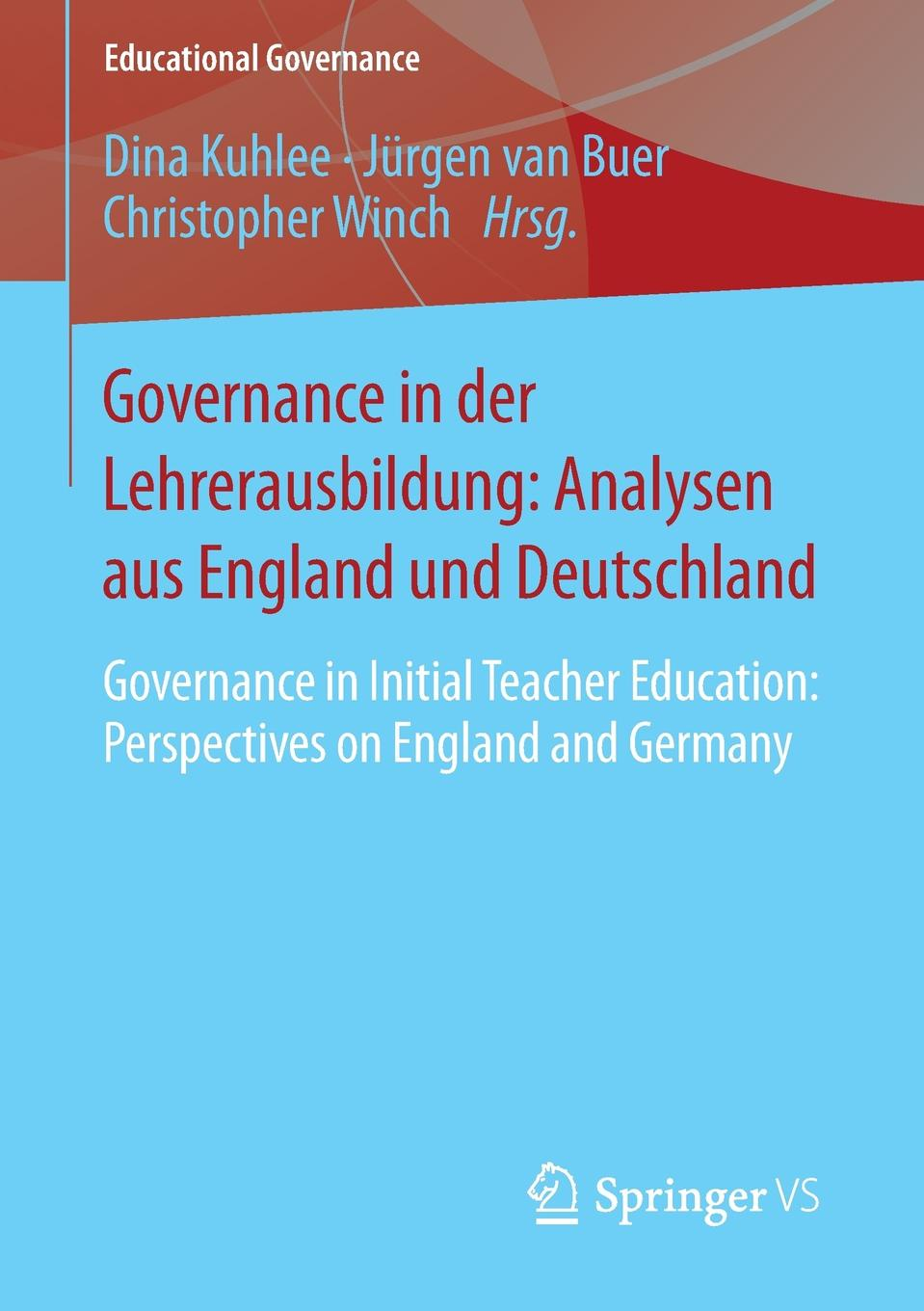 Governance in der Lehrerausbildung. Analysen aus England und Deutschland : Governance in Initial Teacher Education: Perspectives on England and Germany dillon emile joseph england and germany