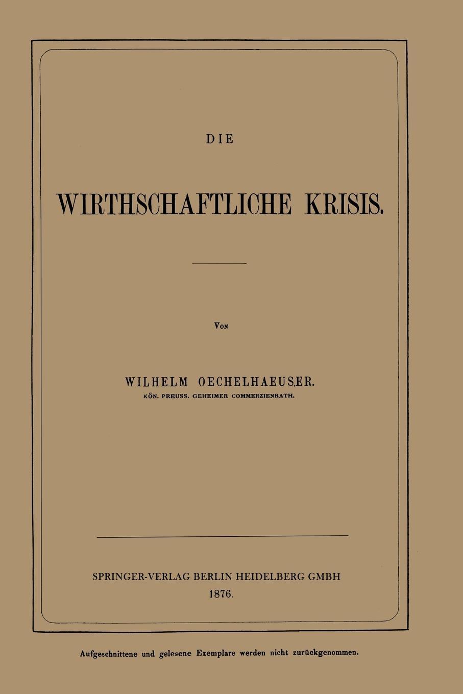 Wilhelm Von Oechelhaeuser Die Wirthschaftliche Krisis wilhelm oechelhaeuser shakespeareana classic reprint
