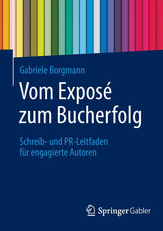 Gabriele Borgmann Vom Expose zum Bucherfolg. Schreib- und PR-Leitfaden fur engagierte Autoren mathematica vom problem zum programm