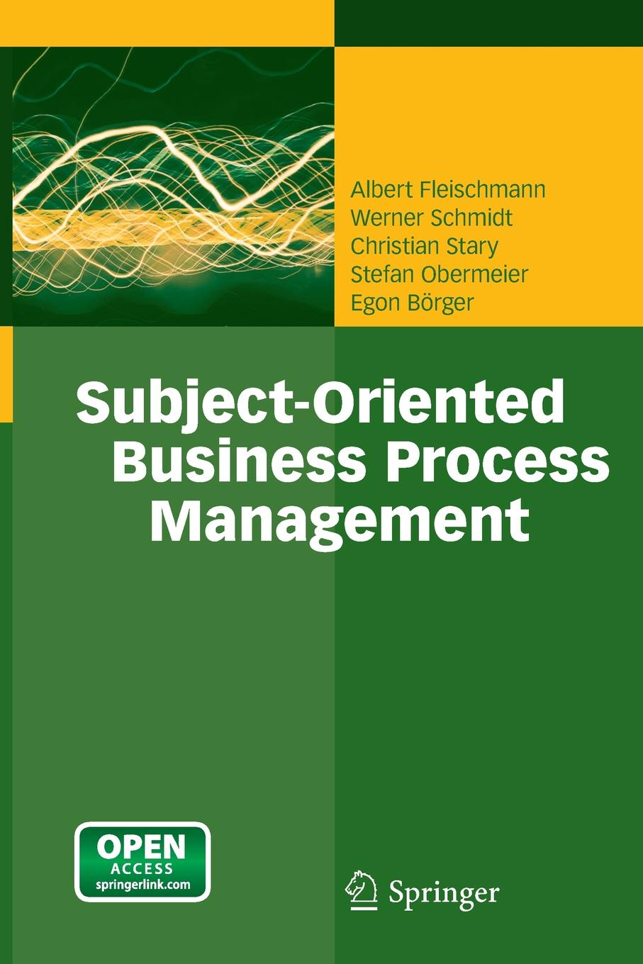 лучшая цена Albert Fleischmann, Werner Schmidt, Christian Stary Subject-Oriented Business Process Management