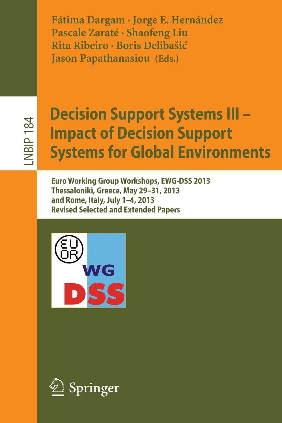 Decision Support Systems III - Impact of Decision Support Systems for Global Environments. Euro Working Group Workshops, EWG-DSS 2013, Thessaloniki, Greece, May 29-31, 2013, and Rome, Italy, July 1-4, 2013, Revised Selected and Extende... douglas n walton ethics of withdrawal of life support systems case studies in decision making in intensive care
