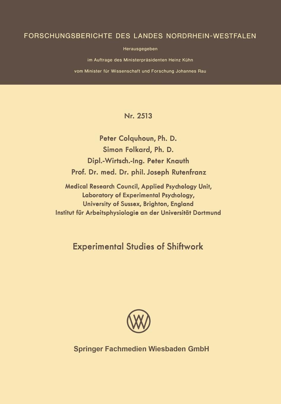 Peter Colquhoun, Simon Folkard, Peter Knauth Experimental Studies of Shiftwork. Proceedings of the Third International Symposium on Night- And Shiftwork, Under the Auspices of the Subcommittee on studies on the effect of hcg on maturity of channa striatus bloch