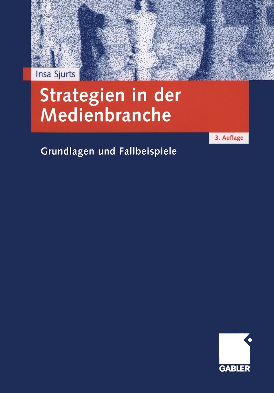 Insa Sjurts Strategien in der Medienbranche. Grundlagen und Fallbeispiele