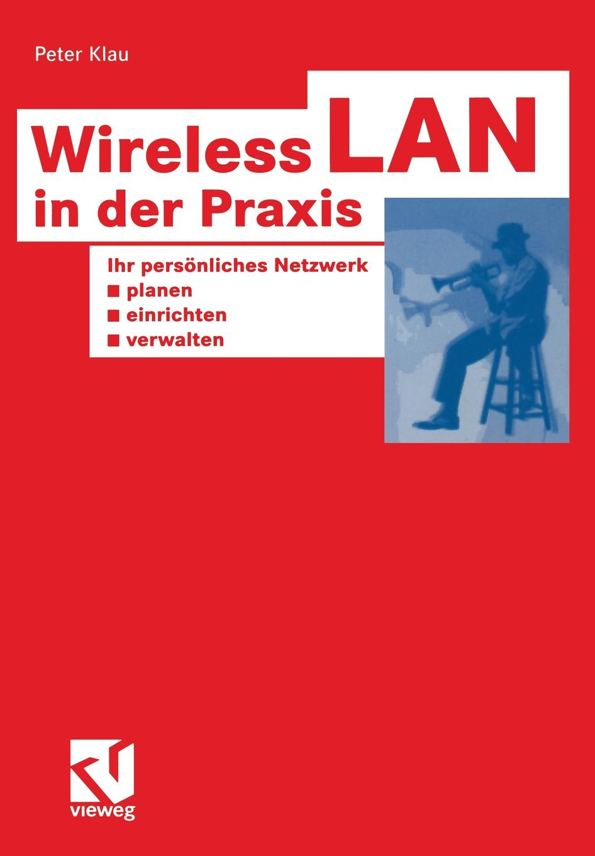 Peter Klau Wireless LAN in der Praxis стоимость
