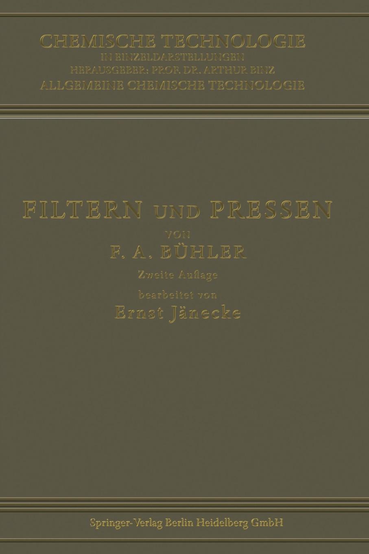 Friedrich Adolf Buhler Filtern Und Pressen Zum Trennen Von Flussigkeiten Und Festen Stoffen friedrich dahl kurze anleitung zum wissenschaftlichen sammeln und zum konservieren von tieren