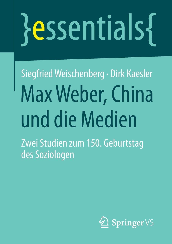 Siegfried Weischenberg, Dirk Kaesler Max Weber, China und die Medien dirk westphal die gestorten