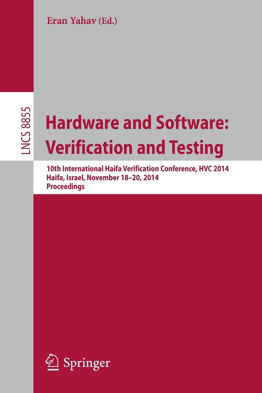 лучшая цена Hardware and Software. Verification and Testing : 10th International Haifa Verification Conference, HVC 2014, Haifa, Israel, November 18-20, 2014, Proceedings