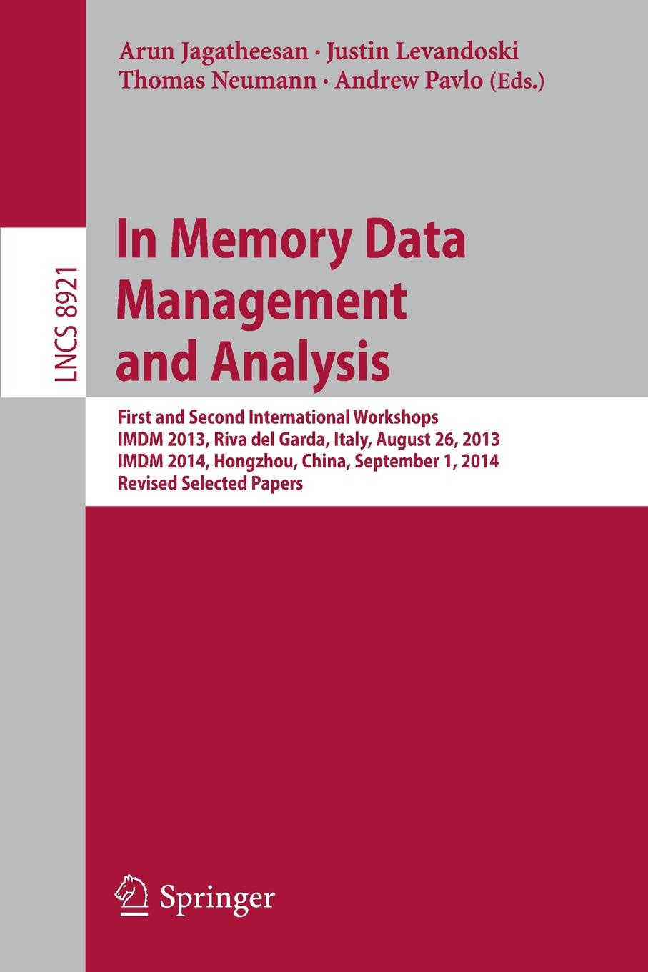 In Memory Data Management and Analysis. First and Second International Workshops, IMDM 2013, Riva del Garda, Italy, August 26, 2013, IMDM 2014, Hongzhou, China, September 1, 2014, Revised Selected Papers китайский бутик телефонов made in china 2014 f15 w8