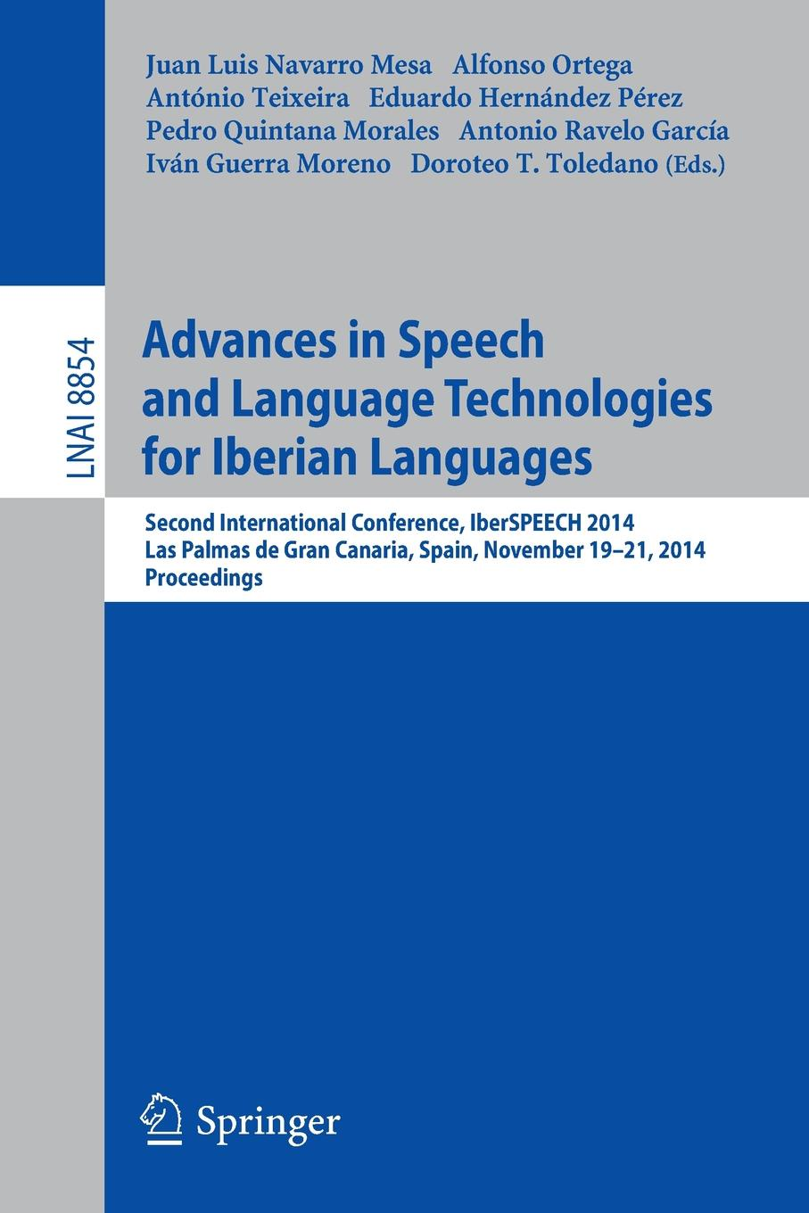 Advances in Speech and Language Technologies for Iberian Languages. IberSPEECH 2014 Conference, Las Palmas de Gran Canaria, Spain, November 19-21, 2014, Proceedings все цены