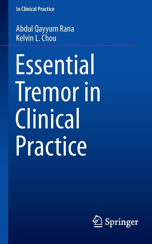 лучшая цена Abdul Qayyum Rana, Kelvin L. Chou Essential Tremor in Clinical Practice