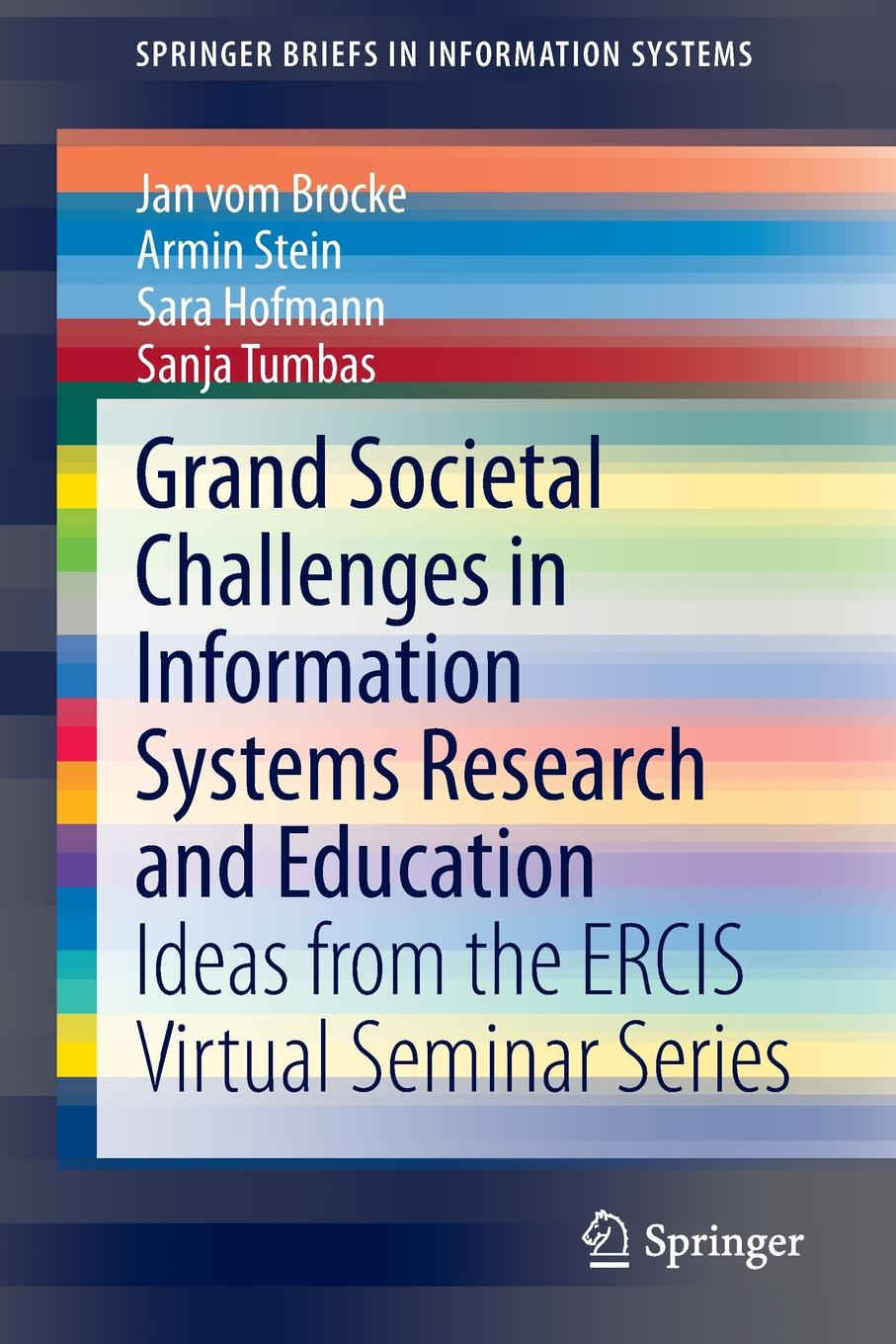 Jan vom Brocke, Armin Stein, Sara Hofmann Grand Societal Challenges in Information Systems Research and Education. Ideas from the ERCIS Virtual Seminar Series цена