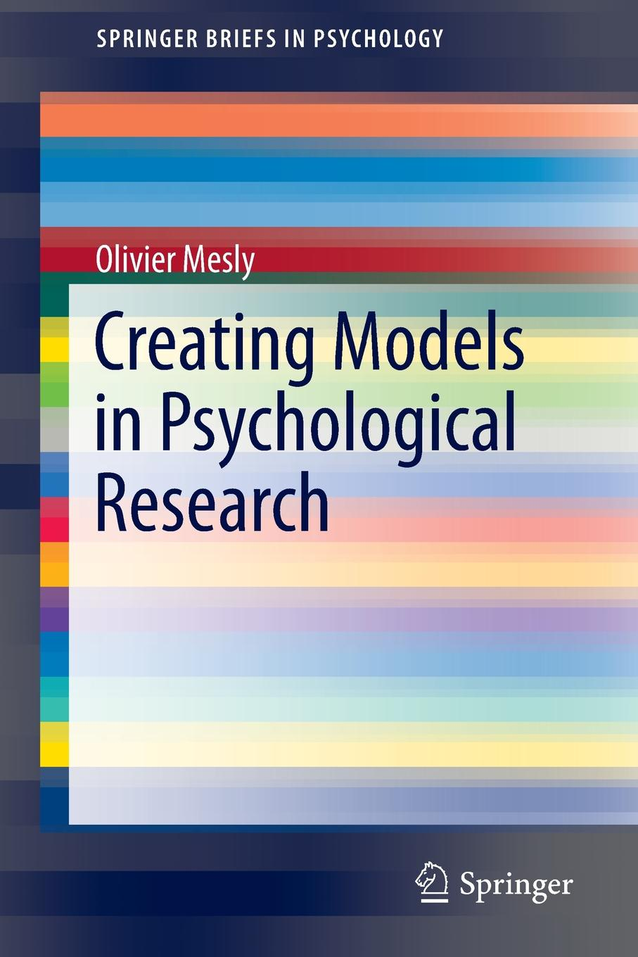 Olivier Mesly Creating Models in Psychological Research creating models of queueing systems using gpss world