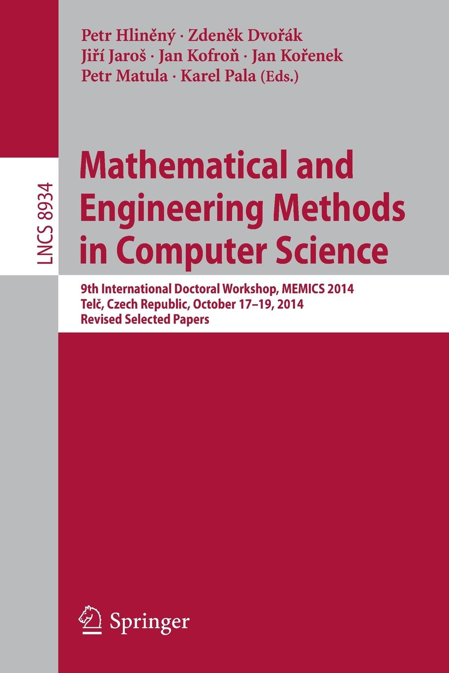 Mathematical and Engineering Methods in Computer Science. 9th International Doctoral Workshop, MEMICS 2014, Telc, Czech Republic, October 17--19, 2014, Revised Selected Papers цена и фото