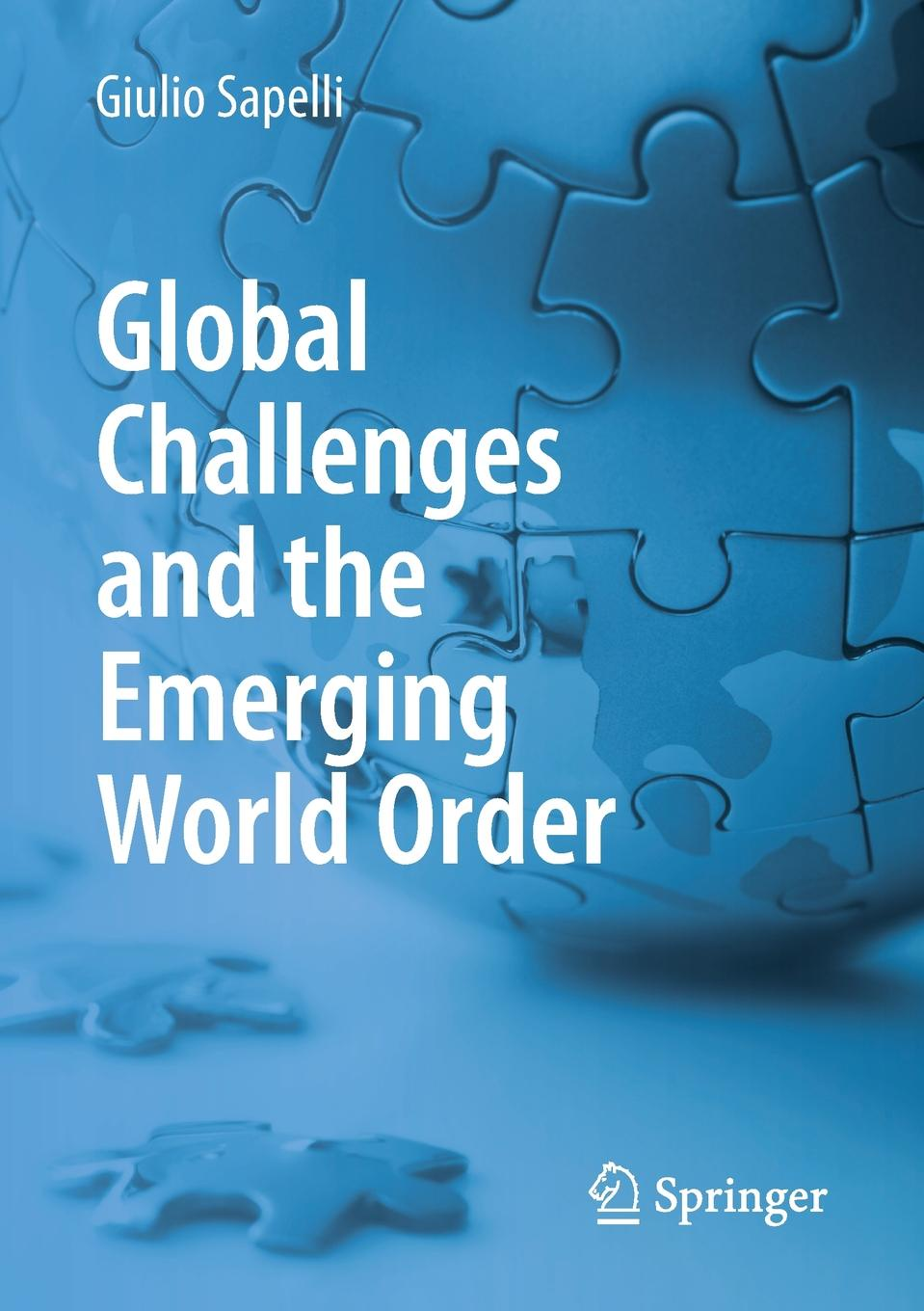 Giulio Sapelli Global Challenges and the Emerging World Order elizabeth armstrong mensah a lecture notes global health issues challenges and global action