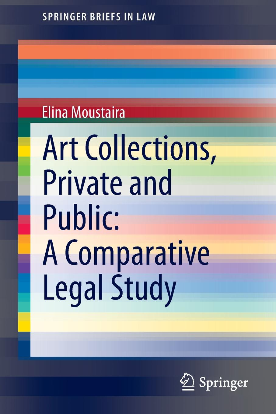 Elina Moustaira Art Collections, Private and Public. A Comparative Legal Study knowledge management practices in public organization a comparative and exploratory study with private organization
