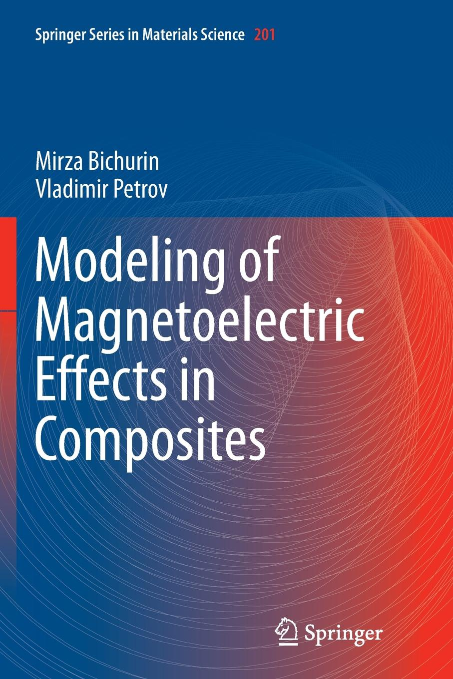 Mirza Bichurin, Vladimir Petrov Modeling of Magnetoelectric Effects in Composites pedro martins magnetoelectric polymer based composites fundamentals and applications