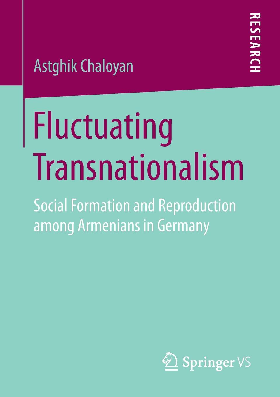 Astghik Chaloyan Fluctuating Transnationalism. Social Formation and Reproduction among Armenians in Germany mostafa redwan hardpan formation in mine tailings