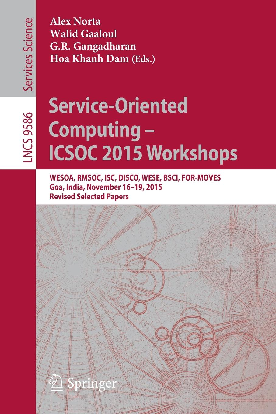 Service-Oriented Computing - ICSOC 2015 Workshops. WESOA, RMSOC, ISC, DISCO, WESE, BSCI, FOR-MOVES, Goa, India, November 16-19, 2015, Revised Selected Papers bubendorfer kris market oriented grid and utility computing