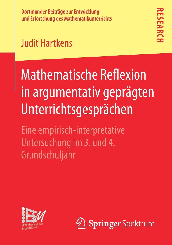 Judit Hartkens Mathematische Reflexion in argumentativ gepragten Unterrichtsgesprachen. Eine empirisch-interpretative Untersuchung im 3. und 4. Grundschuljahr gunther stoll reflexion und wandel drei areale eine nachhaltige gebietsentwicklung