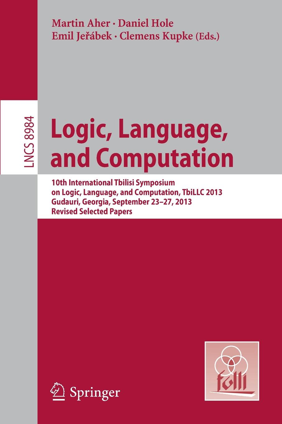 Logic, Language, and Computation. 10th International Tbilisi Symposium on Logic, Language, and Computation, TbiLLC 2013, Gudauri, Georgia, September 23-27, 2013. Revised Selected Papers ролик захвата бумаги hp cp1215