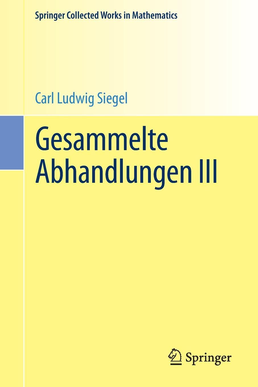 Carl Ludwig Siegel Gesammelte Abhandlungen III