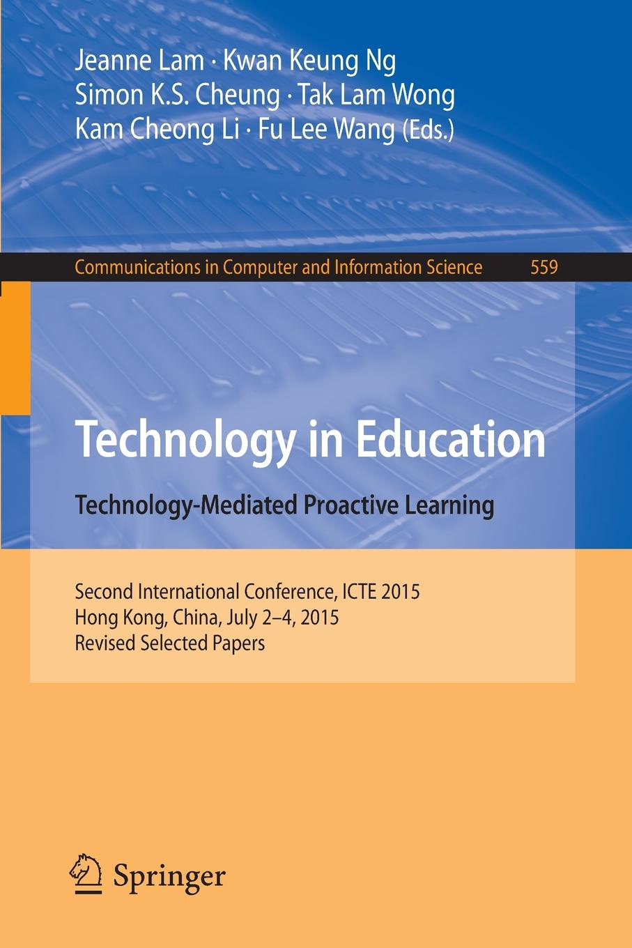 Technology in Education. Technology-Mediated Proactive Learning. Second International Conference, ICTE 2015, Hong Kong, China, July 2-4, 2015, Revised Selected Papers недорго, оригинальная цена