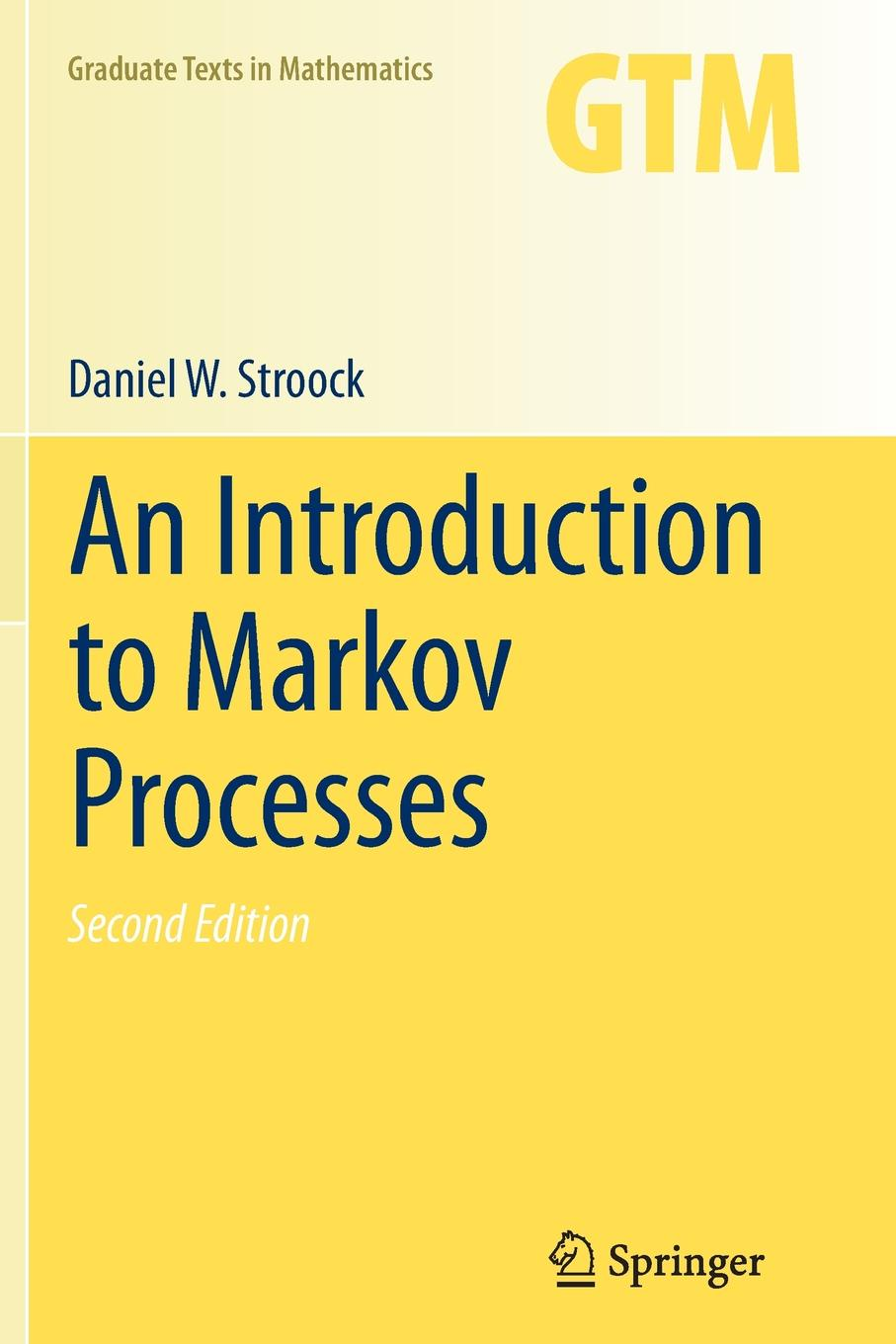 Daniel W. Stroock An Introduction to Markov Processes m l silverstein boundary theory for symmetric markov processes