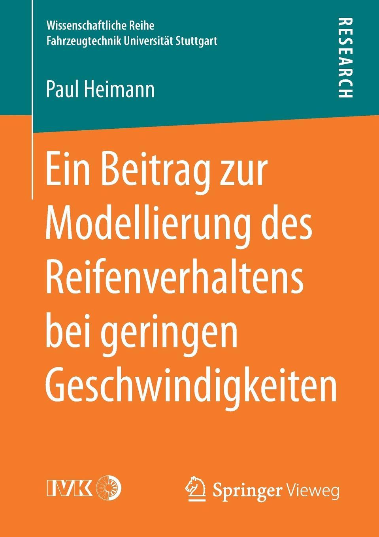 Paul Heimann Ein Beitrag zur Modellierung des Reifenverhaltens bei geringen Geschwindigkeiten friedrich henjes ein beitrag zur morphographie des meeresbodens im sudwestlichen pazifischen ozean