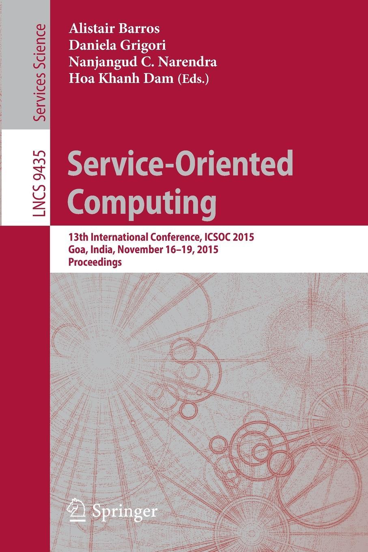 Service-Oriented Computing. 13th International Conference, ICSOC 2015, Goa, India, November 16-19, 2015, Proceedings bubendorfer kris market oriented grid and utility computing