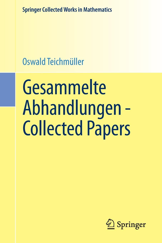 Oswald Teichmüller Gesammelte Abhandlungen - Collected Papers